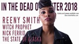 #IDOW2018 Presents Reeny Smith, Witch Prophet, Nick Ferrio & The State of Alaska